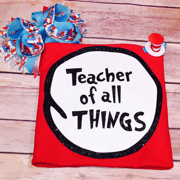 Teacher Of All Things Dr. Seuss Cat In The Hat Shirt