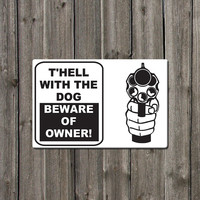 Funny Metal sign beware of the owner aluminium gun signage  18w x 12h  SB-SM1-007