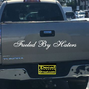 Fueled By Haters Tailgate Decal Sticker 4x4 Diesel Truck SUV