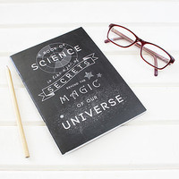 Science Is Magic Quote Notebook