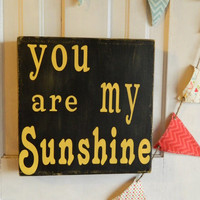 You are my Sunshine, shabby chic 12x12 wood sign distressed yellow and black, home decor, nursery, playroom, kitchen, mudroom, great gift