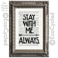 Stay With Me Always Inspirational Quote from Hunger Games on Vintage Upcycled Dictionary Art Print Book Art Print Recycled Repurposed Peeta