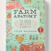 Anthropologie - Farm Anatomy: The Curious Parts & Pieces Of Country Life