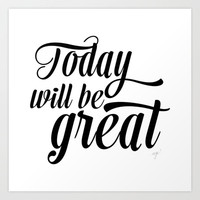 Today will be great - Black & white Art Print by Allyson Johnson