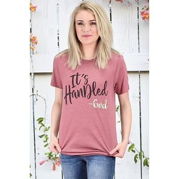 It's Handled - God Tee {Mauve}