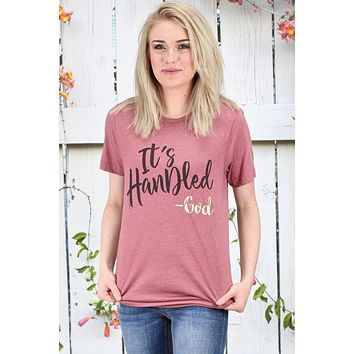 It's Handled - God Tee {Mauve} - Size SMALL