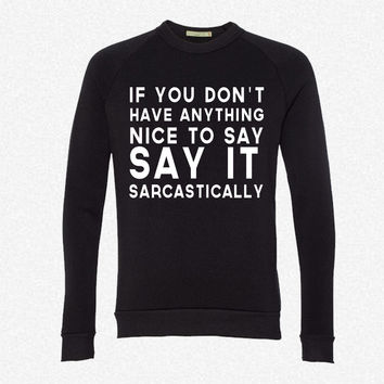 Say it Sarcastically fleece crewneck sweatshirt