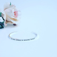You Are Capable of Amazing Things Inspirational Bracelet