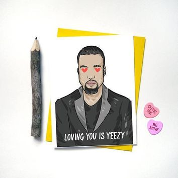 Kanye West Loving You Is Yeezy Funny Anniversary Card Valentines Day Card