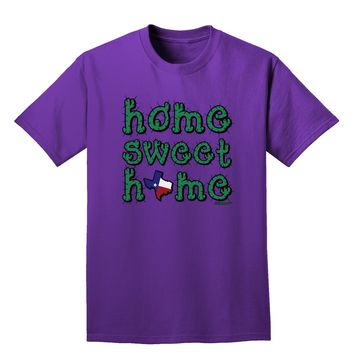 Home Sweet Home - Texas - Cactus and State Flag Adult Dark T-Shirt by TooLoud