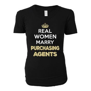 Real Women Marry Purchasing Agents. Cool Gift - Ladies T-shirt