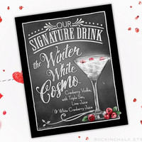 Wedding Decoration | Signature Drink Sign | Personalized, Made to Order Rustic Wedding Keepsake Gift - Winter White Cosmo - Valentine Drink