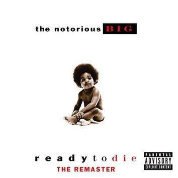 The Notorious B.I.G. - Ready To Die The Remaster [Explicit]