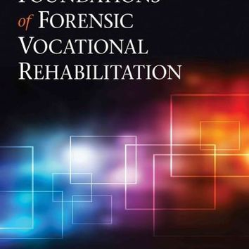 Foundations of Forensic Vocational Rehabilitation