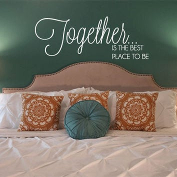Together is the best place to be vinyl wall decal