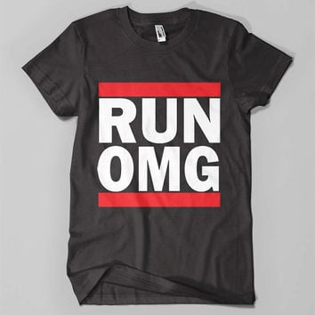 RUN-OMG Run Oh My God- Inspired Cool Design T-Shirt Man/Woman Made By Order