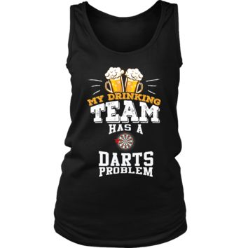 Women's My Drinking Team Has A Darts Problem Tank Top - Funny Gift