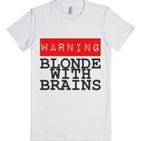 Warning: Blonde With Brains-Female White T-Shirt