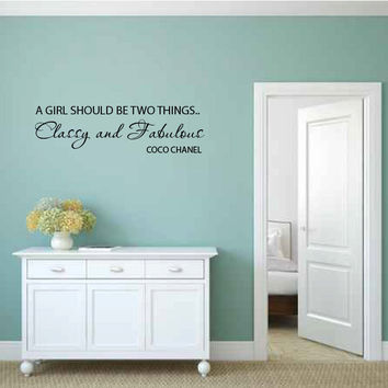A Girl Should Be Two Things.. Classy and Fabulous Vinyl Wall Words Decal Sticker Graphic