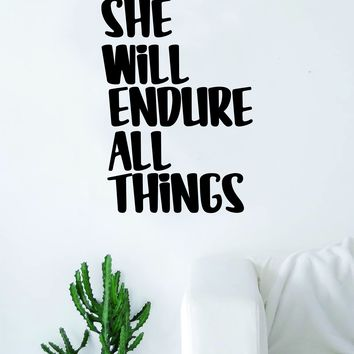 She Will Endure All Things Sweat Gym Quote Wall Decal Sticker Bedroom Living Room Art Vinyl Beautiful Weights Work Out Gainz Health Running
