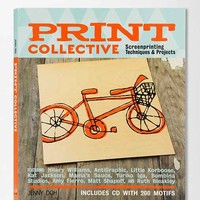 Print Collective: Screenprinting Techniques & Projects By Jenny Doh- Assorted One