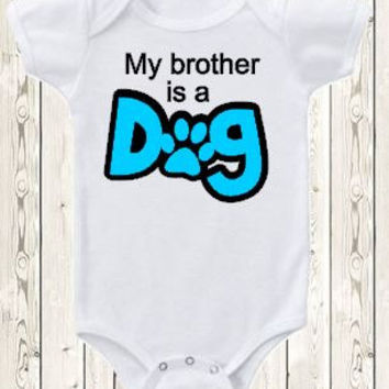 My brother is a dog Onesuit ® brand bodysuit or shirt I love dog baby shirt big brother paw print dog lover unique baby gift gender neutral