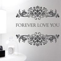 Wall Decor Vinyl Sticker Room Decal Forever Love Kiss Passion Bedroom Night Dream Family Art Deco Tracery Word Phrase (S176)