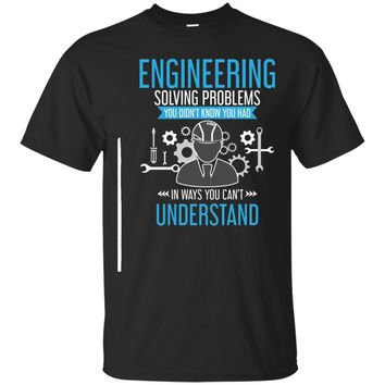 Engineer Solving Problems Funny Engineering Tee Shirt Gift