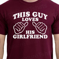 Boyfriend Gift tshirt This Guy Loves His Girlfriend Mens T-shirt day tshirt shirt couple boyfriend Teenage Boy Teenager Shirt Mens College