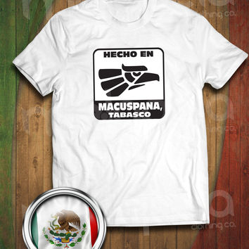 Hecho En Macuspana, Tabasco, Mexico T-Shirt (Adult Size)