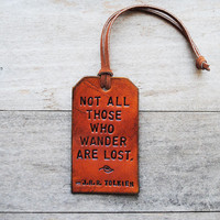 Not All Those Who Wander Are Lost. Leather Tag.