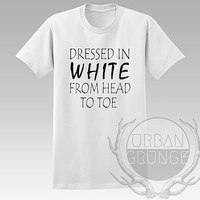 Dressed in white from head to toe Unisex Tshirt - Graphic tshirt