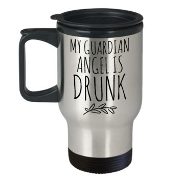My Guardian Angel is Drunk Mug Funny Stainless Steel Insulated Travel Coffee Cup Gifts for Friends
