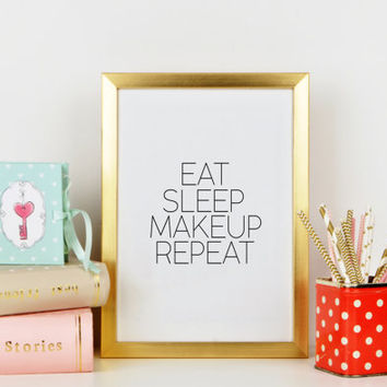 Gift For Her,Gift For Girlfriend,Fashion Print,Typography Print,Wall Art,Printable Art Eat Sleep Makeup Repeat,Makeup Poster Bathroom art