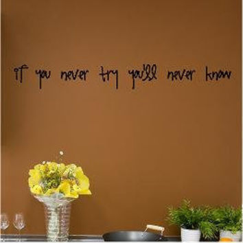If You Never Try You'll Never Know Customizable Wall Decal