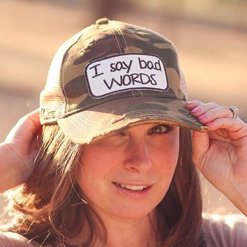 I Say Bad Words Trucker Hat in Camo