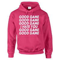 good game I hate you womens Hoodies
