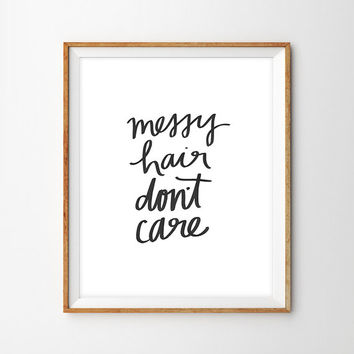 Messy Hair, Don't Care Hand Lettered Print