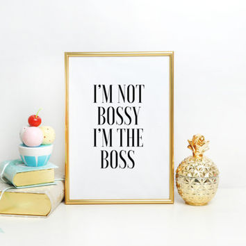 Beyonce Saying,Office Decor,Quote Prints,Office Sign,Like A Boss,Typography Print,PRINTABLE Art,I'm Not Bossy I'm The Boss,Beyonce Quote