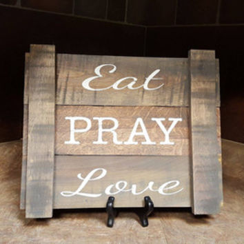 Farmhouse Decor, Rustic Decor, Eat Pray Love, Rustic Sign, Reclaimed Wood Sign, Rustic Kitchen Decor, Kitchen Sign