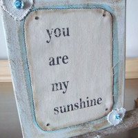 You are my sunshine art canvas handmade original art collage blue white shabby chic wall art home decor