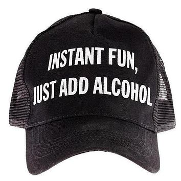 Instant Fun Just Add Alcohol Trucker Hat in Black and White Lettering