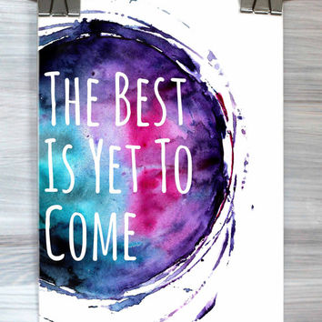 Inspirational Quote The Best Is Yet To Come Print Typography Poster Watercolor Motivational Wall Art Dorm Bedroom Apartment Home Decor