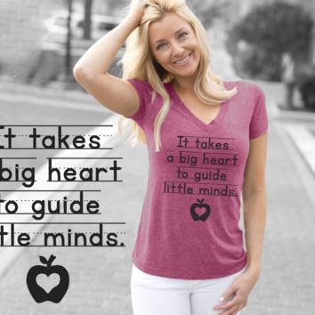 It Takes a Big Heart to Guide Little Minds Shirt