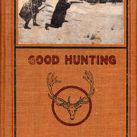 Good Hunting, In Pursuit of Big Game in the West