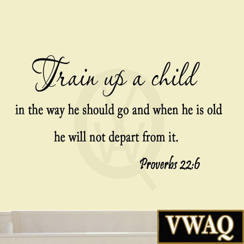 Train Up a Child in the Way He Should Go Proverbs 22 6 Wall Decal Religious B...