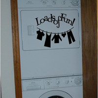 Loads of Fun Laundry Room Vinyl Decal