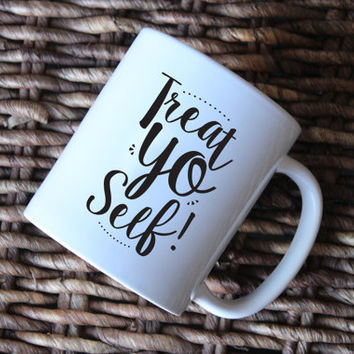 Treat Yo Self! mug | Gift | Coffee mug | Tea cup | Parks and Rec mug | Typography mug
