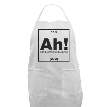 Ah the Element of Surprise Funny Science Adult Apron by TooLoud
