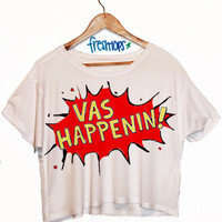 Vas Happenin Crop Shirt